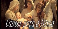 Cantos da Santa Missa